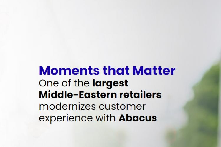 One of the largest Middle-eastern retailers modernize customer experience with Abacus